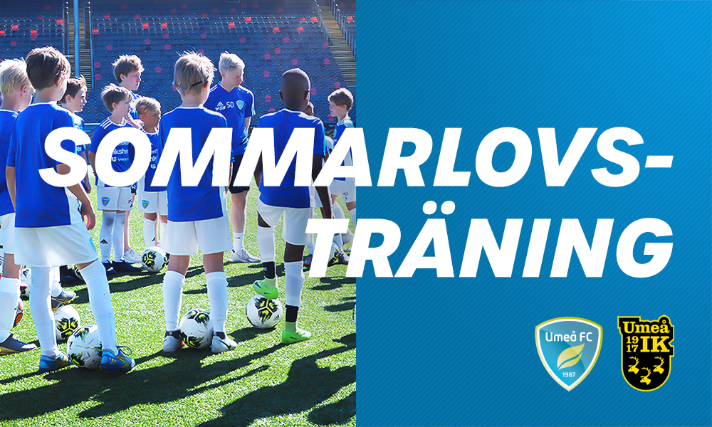 Umeå FC och Umeå IK startar Sommarlovsträning – anmäl dig idag!